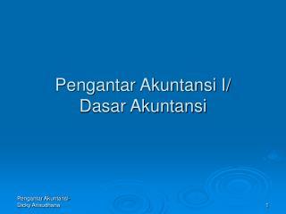 Pengantar Akuntansi I/ Dasar Akuntansi