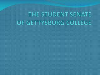 THE STUDENT SENATE   OF GETTYSBURG COLLEGE