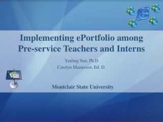 Yanling Sun, Ph.D Carolyn Masterson, Ed. D.