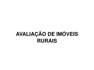 AVALIAÇÃO DE IMÓVEIS RURAIS