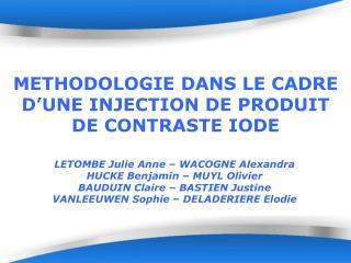 METHODOLOGIE DANS LE CADRE D'UNE INJECTION DE PRODUIT DE CONTRASTE IODE
