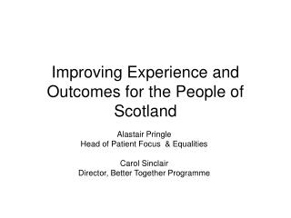 Improving Experience and Outcomes for the People of Scotland
