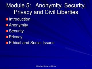 Module 5:   Anonymity, Security, Privacy and Civil Liberties