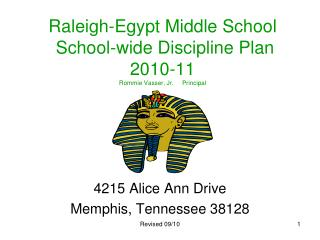Raleigh-Egypt Middle School  School-wide Discipline Plan  2010-11 Rommie Vasser, Jr.     Principal
