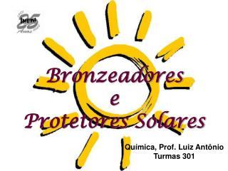 Bronzeadores  e  Protetores Solares