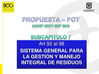 PROPUESTA – POT UAESP-SDHT-SDP-SDA SUBCAPITULO 7