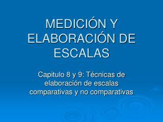 MEDICIÓN Y ELABORACIÓN DE ESCALAS