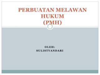 PERBUATAN MELAWAN HUKUM (PMH)