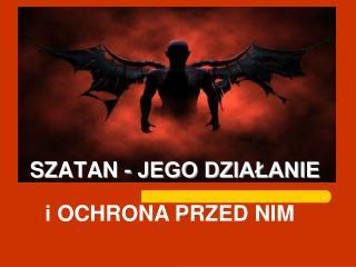 SZATAN - JEGO DZIALANIE
