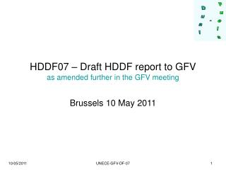 HDDF07 – Draft HDDF report to GFV as amended further in the GFV meeting