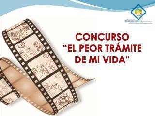 """CONCURSO """"EL PEOR TRÁMITE DE MI VIDA"""""""