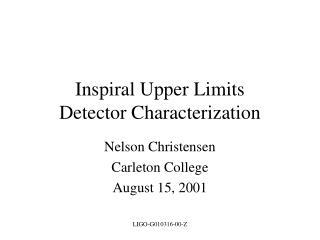 Inspiral Upper Limits Detector Characterization