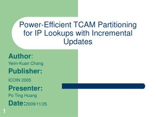 Power-Efficient TCAM Partitioning for IP Lookups with Incremental Updates