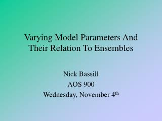 Varying Model Parameters And Their Relation To Ensembles
