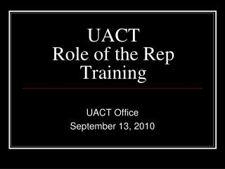 UACT  Role of the Rep Training