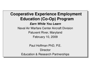 Cooperative Experience Employment Education (Co-Op) Program Earn While You Learn