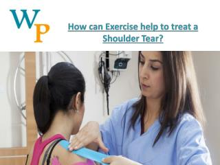 How can Exercise help to treat a Shoulder Tear?