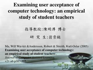 Examining user acceptance of computer technology: an empirical study of student teachers