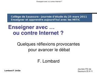 Enseigner avec … ou contre Internet ?