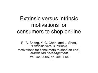 Extrinsic versus intrinsic motivations for consumers to shop on-line