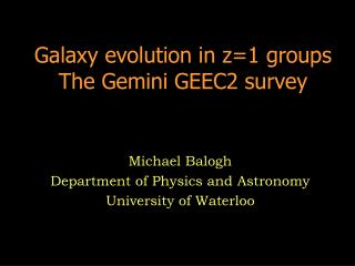 Galaxy evolution in z=1 groups The Gemini GEEC2 survey
