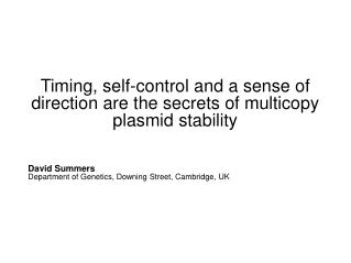 Timing, self-control and a sense of direction are the secrets of multicopy plasmid stability