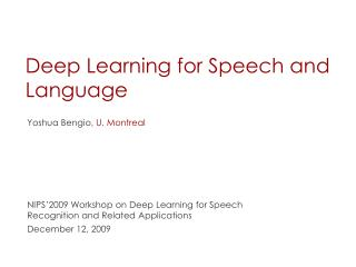 Deep Learning for Speech and Language