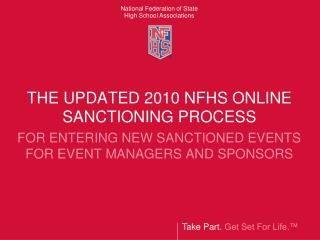 THE UPDATED 2010 NFHS ONLINE SANCTIONING PROCESS