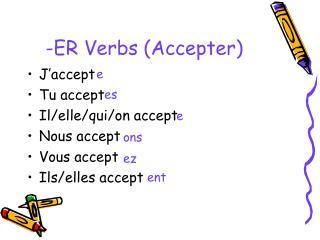 -ER Verbs (Accepter)