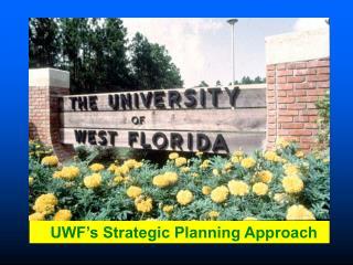UWF�s Strategic Planning Approach