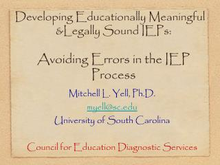 Developing Educationally Meaningful &Legally Sound IEPs:  Avoiding Errors in the IEP Process
