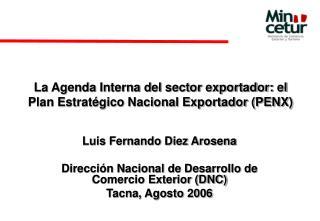La Agenda Interna del sector exportador: el Plan Estratégico Nacional Exportador (PENX)