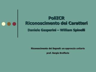PoliICR Riconoscimento dei Caratteri Daniele Gasperini – William Spinelli