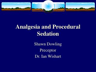 Analgesia and Procedural Sedation