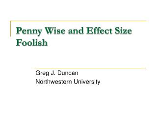 Penny Wise and Effect Size Foolish