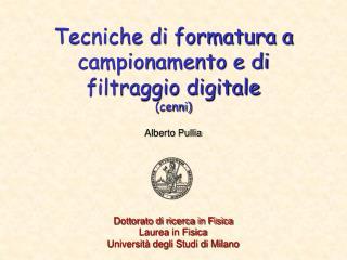 Tecniche di formatura a campionamento e di filtraggio digitale (cenni)