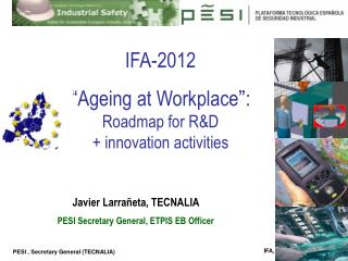 """IFA-2012 """" Ageing at Workplace """" : Roadmap for R&D  + innovation activities"""