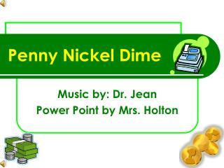Penny Nickel Dime