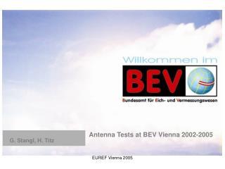 Antenna Tests at BEV Vienna 2002-2005