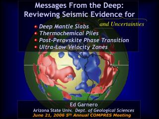 Messages From the Deep:  Reviewing Seismic Evidence for  Deep Mantle Slabs  Thermochemical Piles