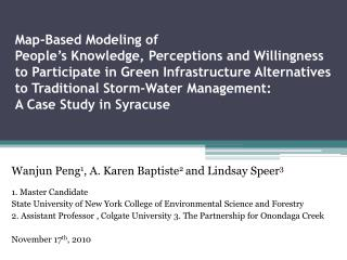 Wanjun Peng 1 , A. Karen Baptiste 2  and Lindsay Speer 3 1. Master Candidate