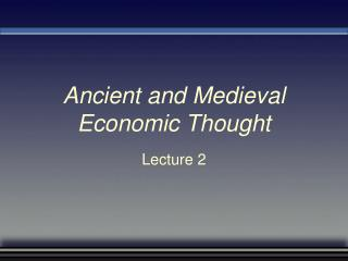 Ancient and Medieval Economic Thought
