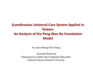 by Jason Sheng-Fen Cheng  Assistant Professor   Department of Adult and Continuing Education
