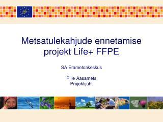 Metsatulekahjude ennetamise projekt Life+ FFPE