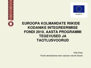 2010.aasta programmi rakendatakse 01.01.2010 � 30.06.2012