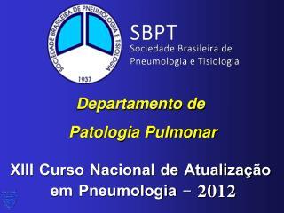 XIII Curso Nacional de Atualização  em Pneumologia - 2012