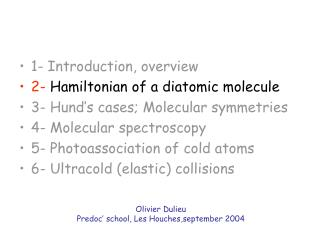 1- Introduction, overview 2-  Hamiltonian of a diatomic molecule
