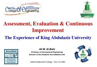 Assessment, Evaluation & Continuous Improvement The Experience of King Abdulaziz University