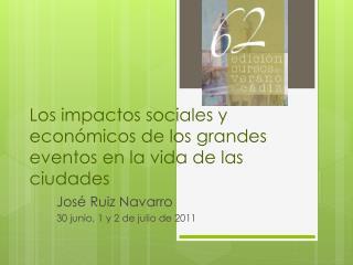 Los impactos sociales y económicos de los grandes eventos en la vida de las ciudades