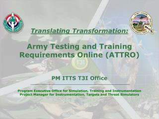 Translating Transformation: Army Testing and Training Requirements Online (ATTRO)